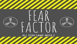 Week 5: Fear Factor