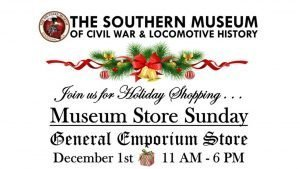 Museum Store Sunday @ Southern Museum of Civil War and Locomotive History