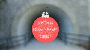 Depot Park Holiday Walk Art Contest